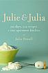 Julie and Julia : 365 days, 524 recipes, 1 tiny... by  Julie Powell