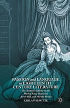 Passion and language in eighteenth-century literature : the aesthetic sublime in the work of Eliza Haywood, Aaron Hill, and Martha Fowke