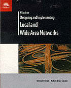 A guide to designing and implementing local and wide area networks