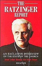 The Ratzinger report : an exclusive interview on the state of the Church