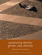 Questioning identity : gender, class, ethnicity