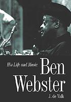 Ben Webster : his life and music