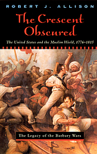 The crescent obscured : the United States and the Muslim world 1776-1815