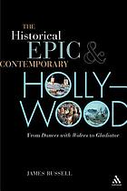 The historical epic and contemporary Hollywood : from Dances with wolves to Gladiator