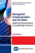 Managerial communication and the brain : applying neuroscience to leadership practices