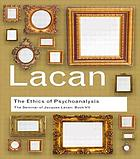 The ethics of psychoanalysis, 1959-1960 : the seminar of Jacques Lacan, book VII