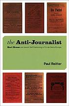 The anti-journalist : Karl Kraus and Jewish self-fashioning in fin-de-siècle Europe