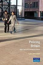 Policing Britain : risk, security, and governance