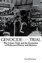 Genocide on trial : war crimes trials and the formation of Holocaust history and memory