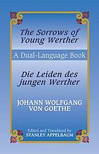 The sorrows of young Werther : Die Leiden des jungen Werther