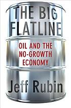 The big flatline : oil and the no-growth economy