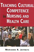 Teaching cultural competence in nursing and health care : inquiry, action, and innovation