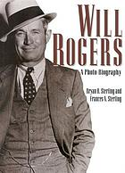 Will Rogers : a photo-biography