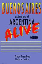 Buenos Aires and the best of Argentina alive guide