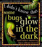 Some bugs glow in the dark