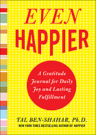 Even happier : a gratitude journal for daily joy and lasting fulfillment