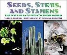 Seeds, stems, and stamens : the ways plants fit into their world