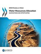 Water resources allocation : sharing risks and opportunities