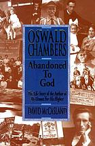 Oswald Chambers : abandoned to God