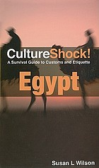 Culture shock! Egypt : a survival guide to customs and etiquette