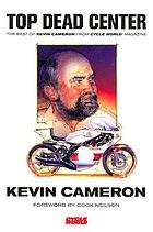 Top dead center : the best of Kevin Cameron from Cycle world magazine