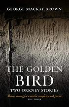 The golden bird : two Orkney stories