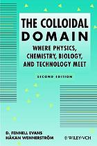 The colloidal domain : where physics, chemistry, biology, and technology meet