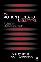 The action research dissertation : a guide for students and faculty