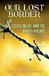 Our Lost Border : Essays on Life Amid the Narco-violence by  Sarah Cortez