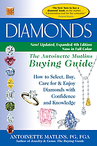 Diamonds : the Antoinette Matlins buying guide : how to select, buy, care for & enjoy diamonds with confidence and knowledge
