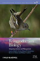 Reintroduction Biology : Integrating Science and Management.