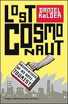 Lost cosmonaut : observations of an anti-tourist