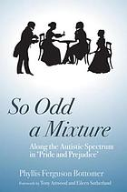 So odd a mixture : along the autistic spectrum in 'Pride and prejudice'