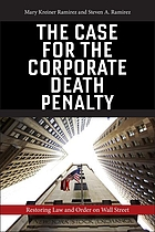 The case for the corporate death penalty : restoring law and order on Wall Street