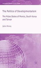 The politics of developmentalism : the Midas states of Mexico, South Korea, and Taiwan