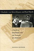 Charlotte von Kirschbaum and Karl Barth : a study in biography and the history of theology