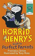Horrid Henry's guide to perfect parents