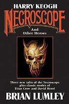 Harry Keogh : necroscope and other weird heroes!