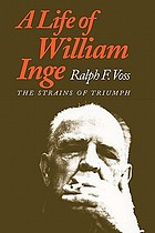 A life of William Inge : the strains of triumph
