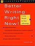 Better writing right now! : using words to your... by  Francine Galko
