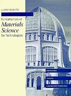 Fundamentals of materials science for technologists : properties, testing, and laboratory exercises