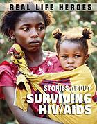 Stories about surviving HIV/AIDS