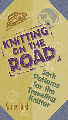 Knitting on the road : sock patterns for the traveling knitter