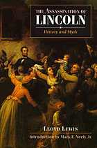 The assassination of Lincoln : history and myth