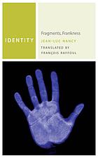 Identity : fragments, frankness