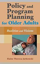 Policy and Program Planning for Older Adults: Realities and Visions cover image