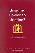 Bringing power to justice? : the prospects of the International Criminal Court