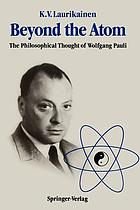 Beyond the atom : the philosophical thought of Wolfgang Pauli