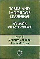 Tasks and language learning : integrating theory and practice