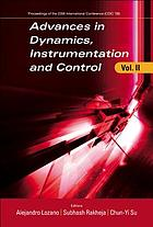 Advances in dynamics, instrumentation and control : Vol. II proceedings of the International Conference, Queretaro, Mexico, 13-16 August 2006